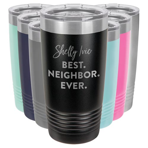 Best Neighbor Ever Gift Personalized Tumbler