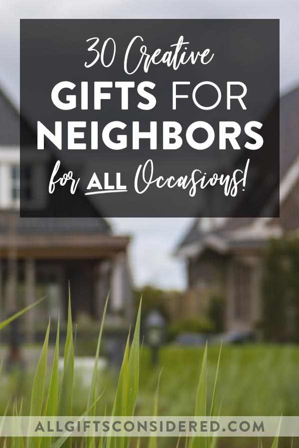 Creative Neighbor Gifts
