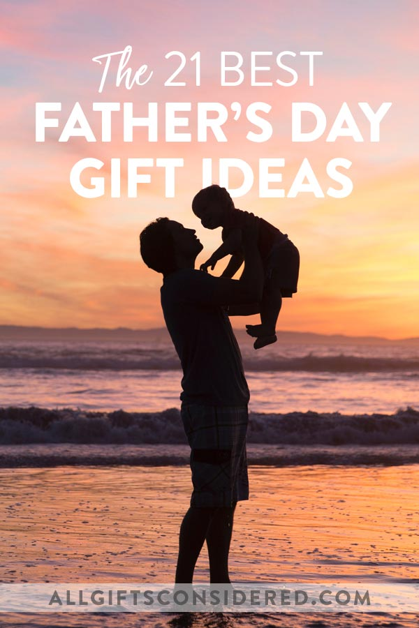 Best Father's Day Gift Ideas Ever