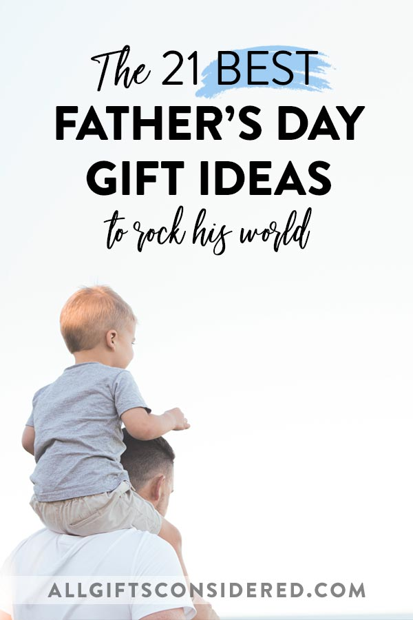 The 21 Best Father's Day Gift Ideas to Rock His World