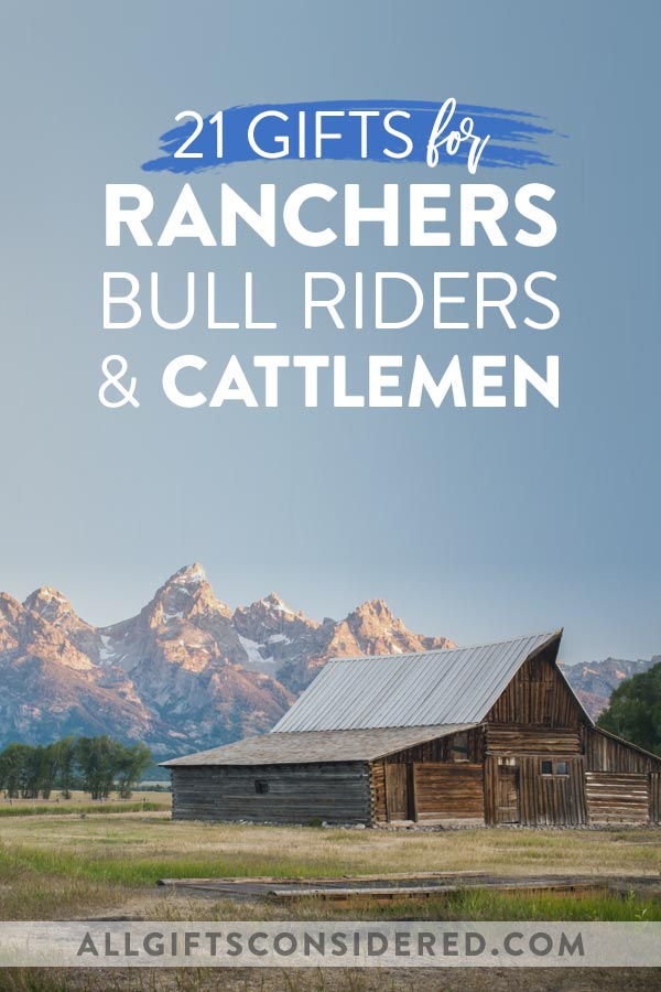 21 Gifts for Ranchers & Cattlemen