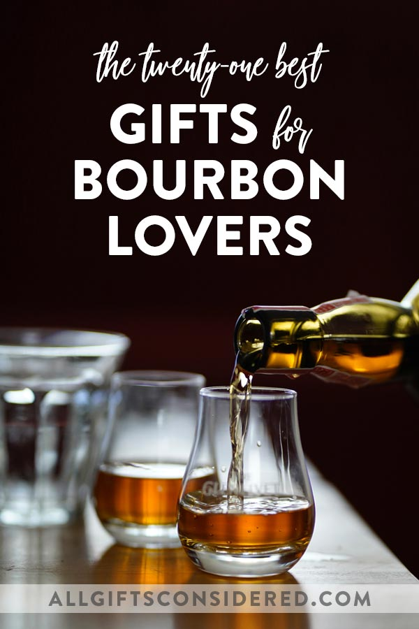 21 Best Gifts for Bourbon Lovers