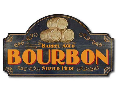 Barrel Aged Bourbon Served Here Sign