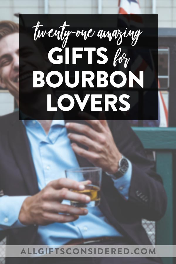 Bourbon Lover Gifts