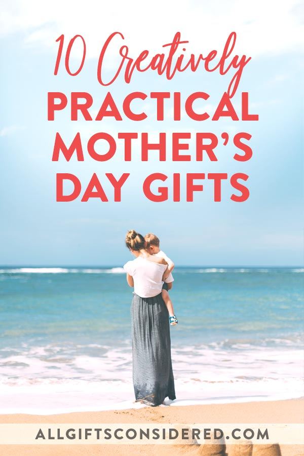 Creatively Practical Mother's Day Gifts
