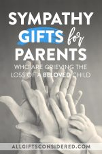 Sympathy Gifts for Parents Who Lost a Child