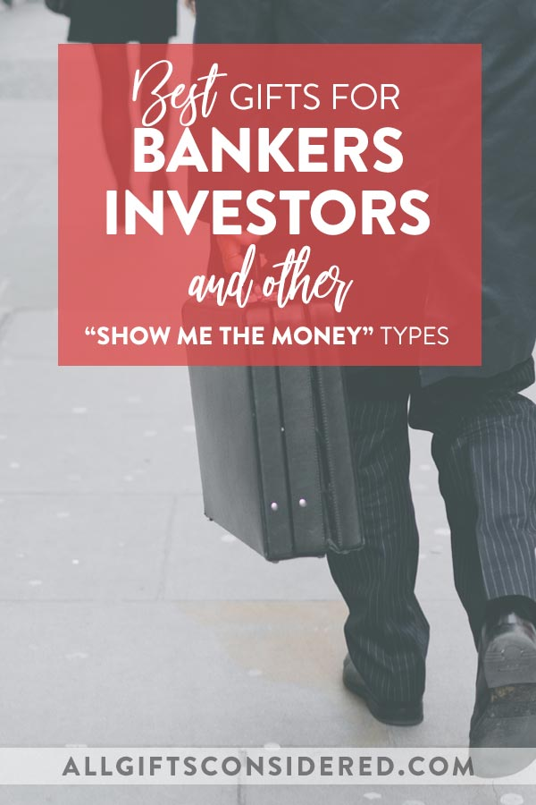 Best Gifts for Bankers, Investments, Finance Types