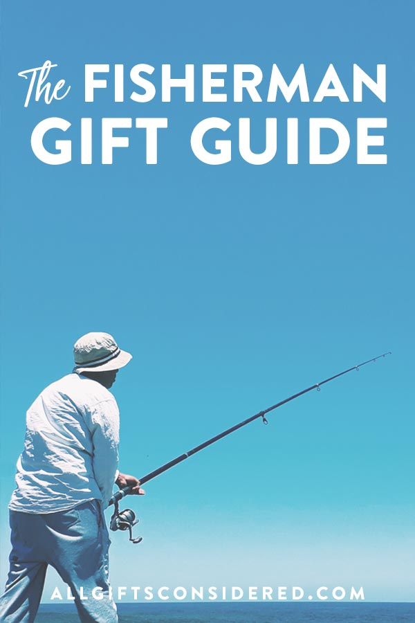 Best Fishing Gift Ideas for Fishermen