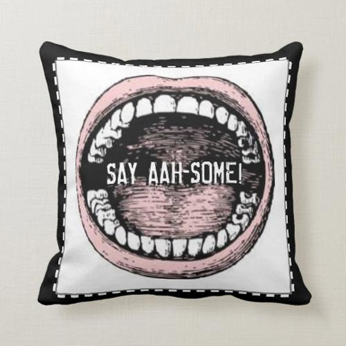 Say Aaaaah Some (Throw Pillow)