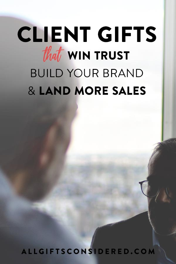Client Gifts That Build Trust & Land More Sales