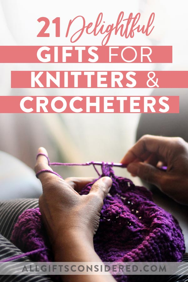 Gifts for Knitters & Crocheters