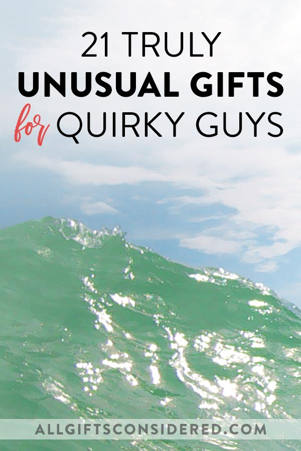 Unusual Gifts for Men