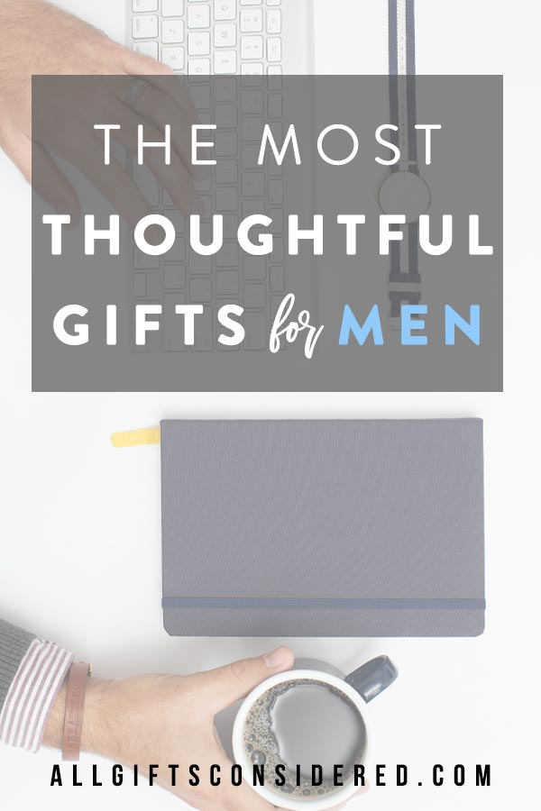 Most Thoughtful Gifts for Guys