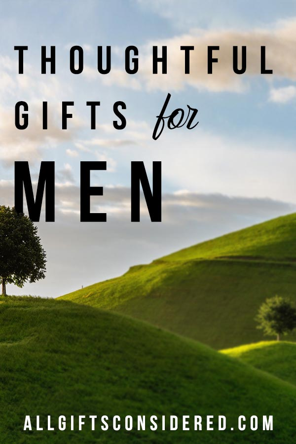 Most Thoughtful Gifts for Men