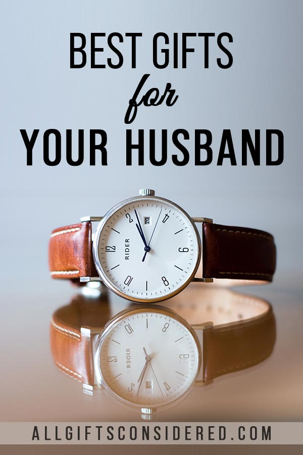 A watch is a good gift for your husband