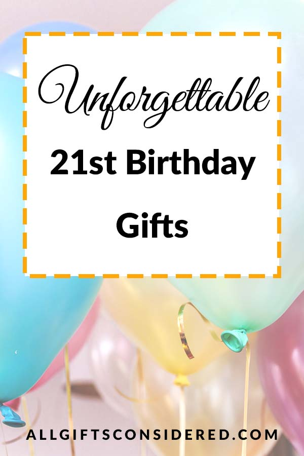 Unforgettable Gifts for Their 21st Birthday