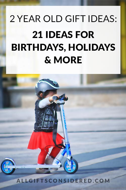 2 Year Old Gift Ideas: 21 Ideas for Birthdays, Holidays, and More