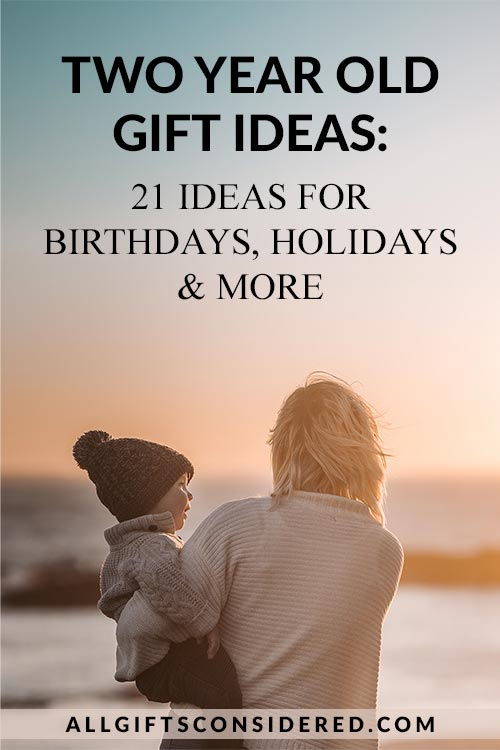 Two Year Old Gift Ideas: 21 Ideas for Birthdays, Holidays, and More
