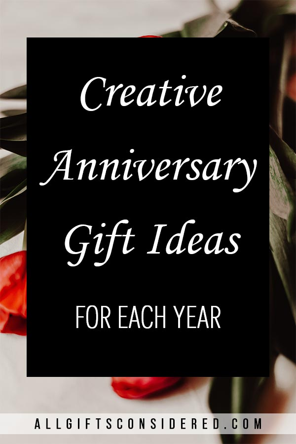 Creative Anniversary Gifts For Each Year