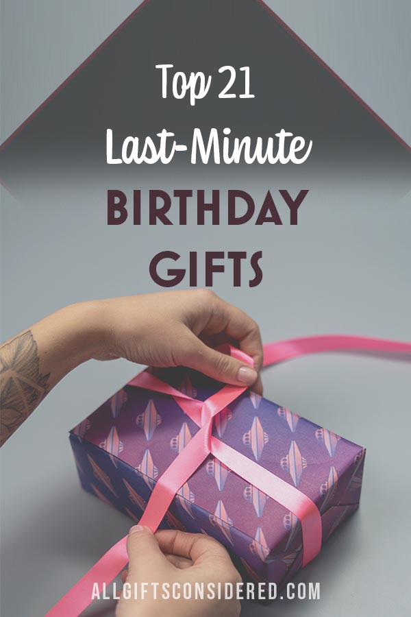 Our Favorite Instant (or close to it) Birthday Gifts