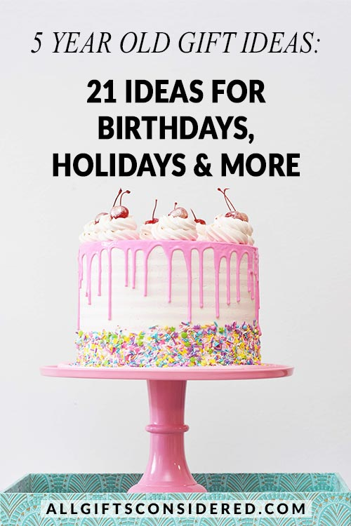 21 Ideas for Five Year Old Gifts