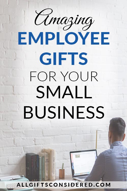 Amazing Employee Gift Ideas for Your Small Business