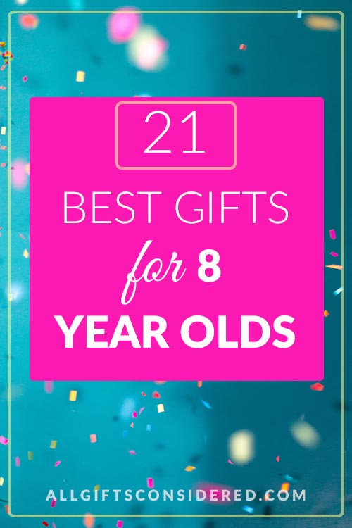 Best Gifts for 8 Year Olds