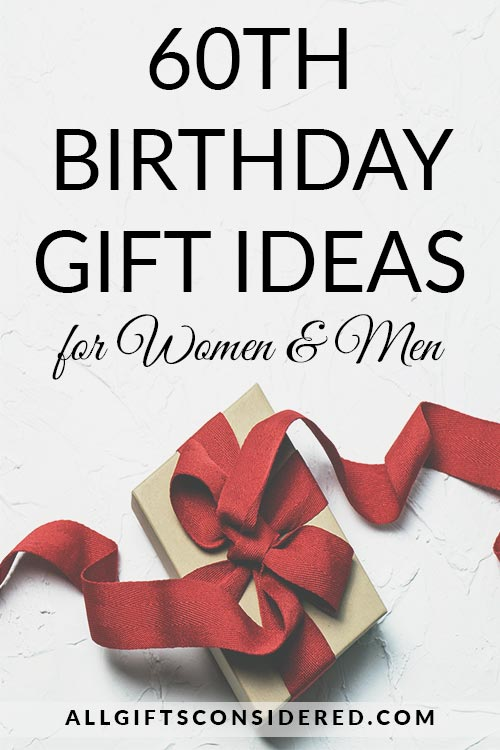 Best Gifts Ideas for Their 60th Birthday