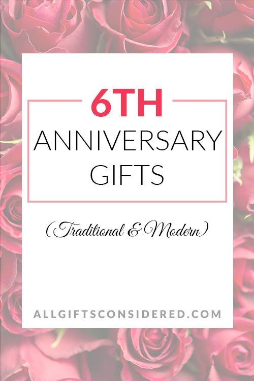 Traditional and Modern 6th Anniversary Gifts