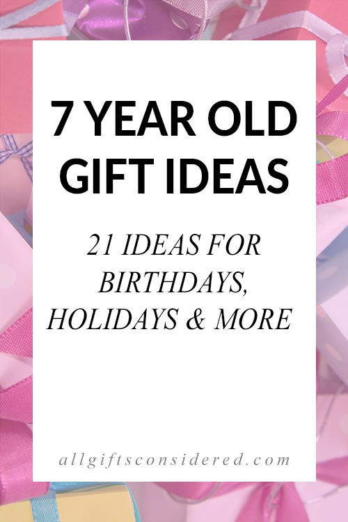 7 Year Old Gift Guide
