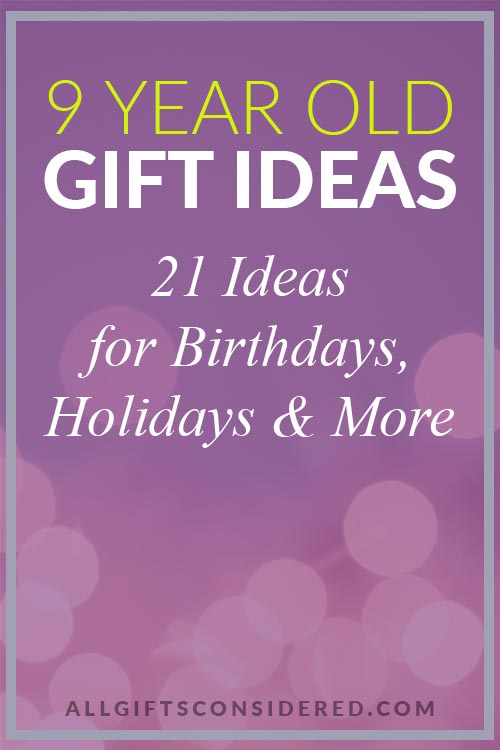 21 Amazing Gift Ideas for 9 Year Olds