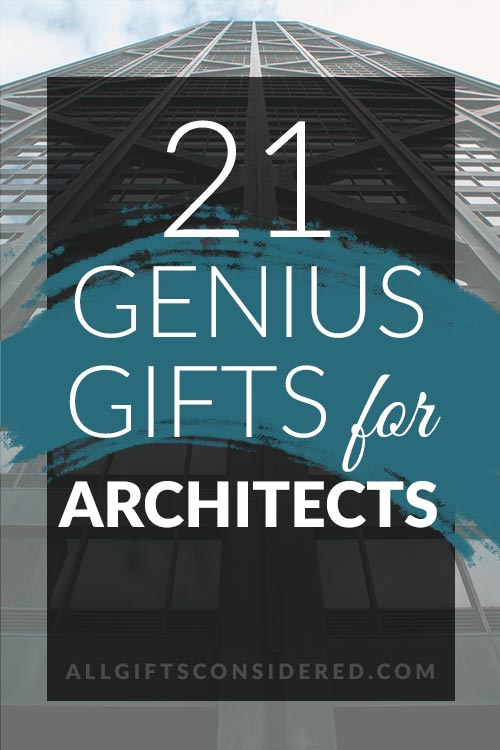 21 Gifts for Architects