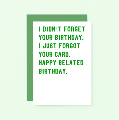 I Didn't Forget Your Birthday