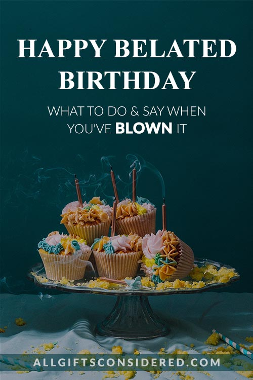 What to Do When You Forgot Their Birthday