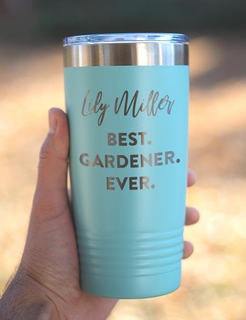 Best Gardener Ever Tumblers