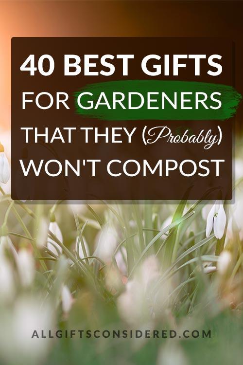 40 Best Gardening Gifts