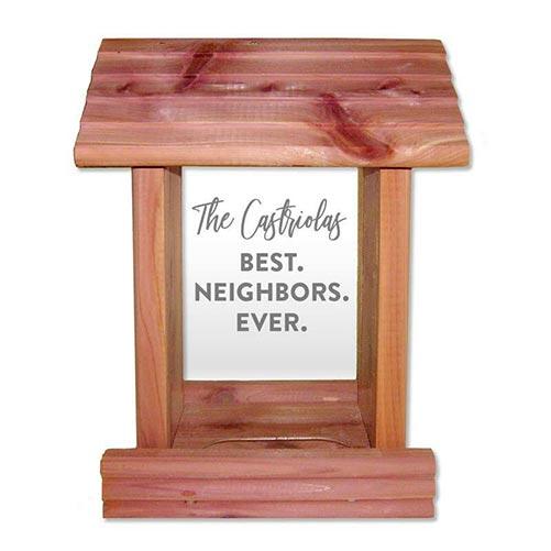 "Cedar Wood ""Best. Neighbors. Ever"" Birdfeeder"