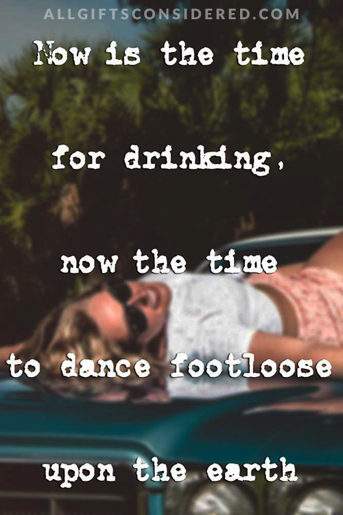 Now is the time for drinking