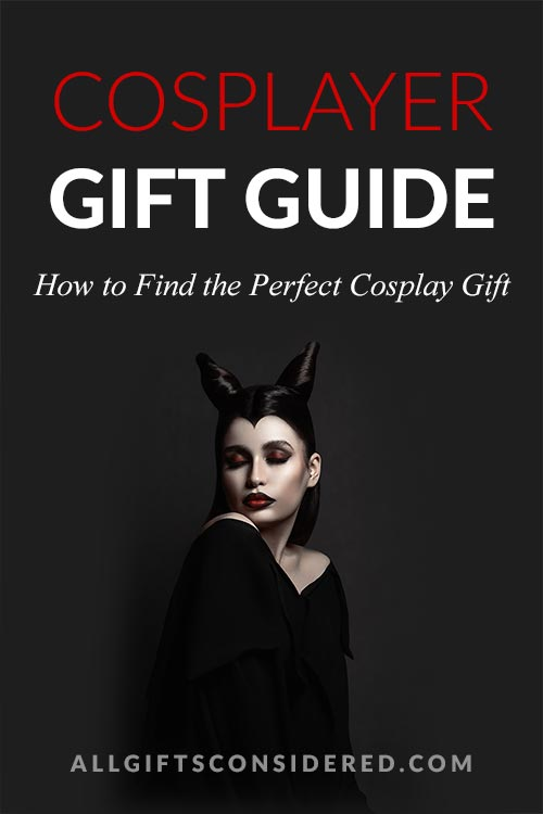 Cosplayer Gift Guide