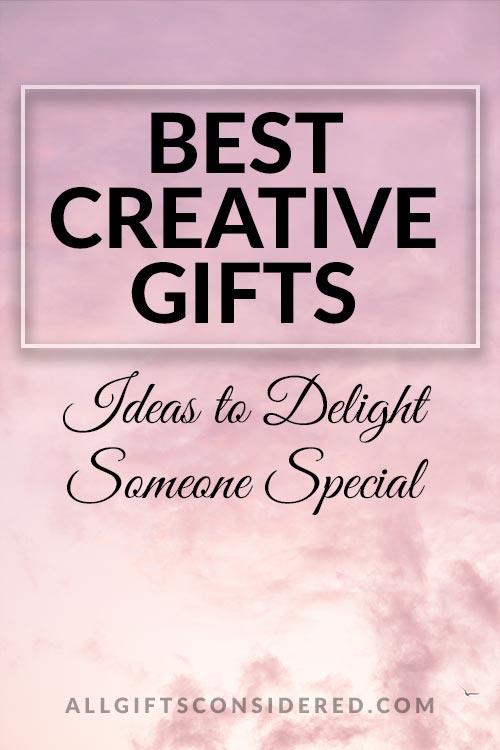 Best Creative Gift Ideas