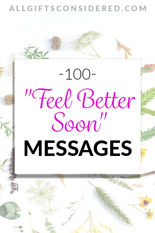 100 Thoughtful Feel Better Soon Messages