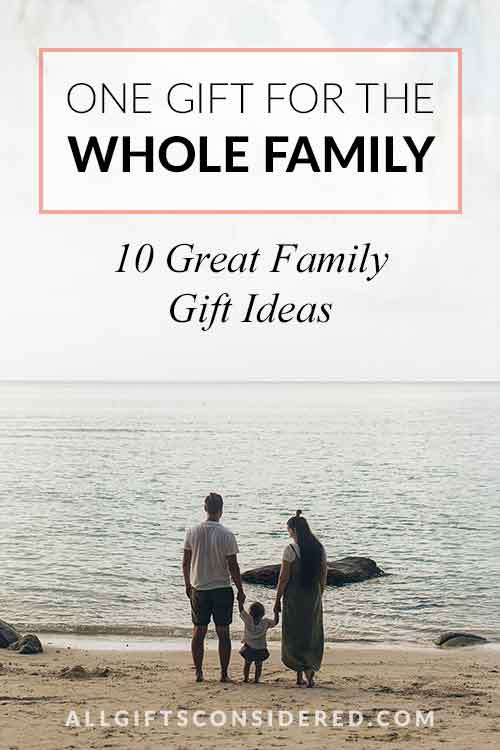 One Gift for the Whole Family