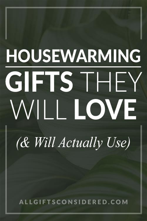 Housewarming Gifts They Will Love
