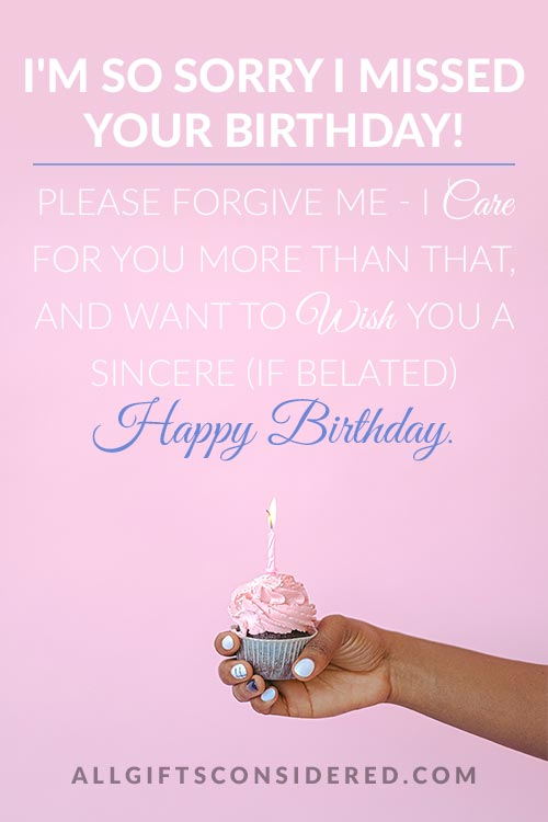 I'm So Sorry I Missed Your Birthday!