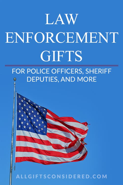 Best Gifts for Those in Law Enforcement