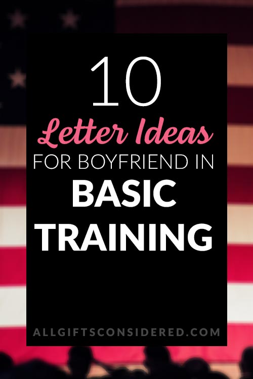 Best Letter Ideas for Boyfriends in Basic Training