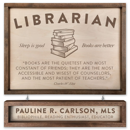 """Librarian """"Sleep is Good; Books are Better"""" Plaque"""