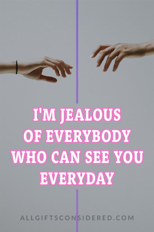 I'm Jealous... Quotes
