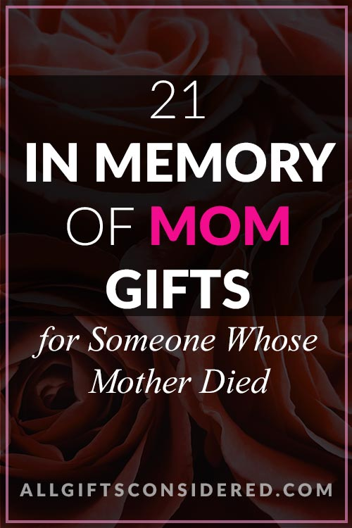 21 In Memory of Mom Gifts