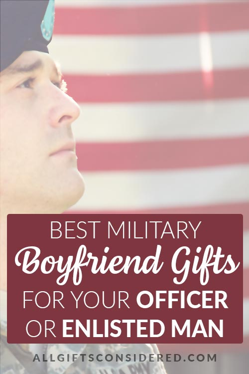 Best Gifts for Your Military Boyfriend